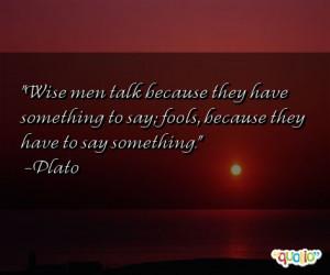 Wise Men Talk Because