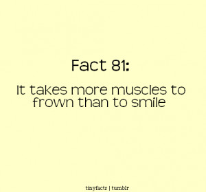 It Takes More Muscles to Frown than to Smile   Fact Quote
