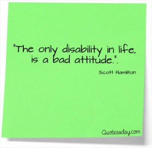 ... disability is life is a a bad attitude disability in life quotes a day