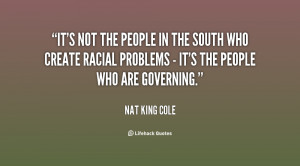 quote-Nat-King-Cole-its-not-the-people-in-the-south-73558.png