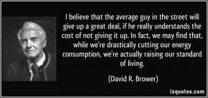 believe that the average guy in the street will give up a great deal ...