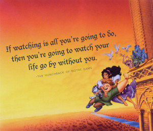... Your Potential with These Disney Quotes - The Hunchback of Notre Dame
