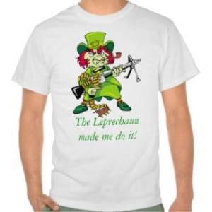 evil leprechaun, The Leprechaun made me do it! T-shirts