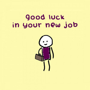 Good Luck Quotes For New Job New job - viewing gallery