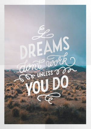 ... Quotes, Dream Dont Work Unless You Do, Poster, To Work, So True, Hard