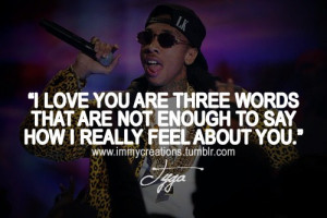 rapper tyga quotes sayings i love you words tyga quotes