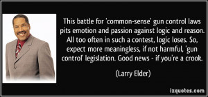 common-sense' gun control laws pits emotion and passion against logic ...