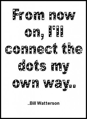 Bill Watterson quote #myownway