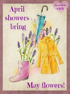 April showers bring May flowers quote via www.Facebook.com ...