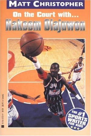 On the Court With...Hakeem Olajuwon (Matt Christopher Sports ...