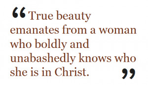 True beauty emanates from a woman who boldly and unabashedly knows who ...