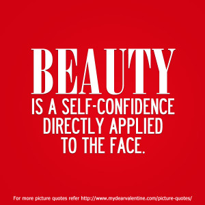 beauty-is-a-self-confidence-directly-applied-to-the-face-confidence ...