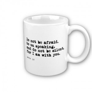 be afraid go on speaking coffee mug $ 13 95 show you are not afraid ...