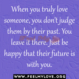 Leaving Someone You Love Quotes When you truly love someone,