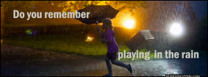 : [url=http://www.imagesbuddy.com/do-you-remember-playing-in-the-rain ...