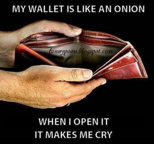 My Wallet Makes Me Cry When I Open It - Funny Quotes