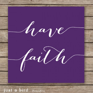 Have Faith - Faith Quotes