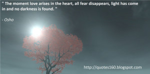 The moment love arises in the heart, all fear disappears, light has ...
