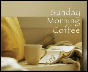 Sunday Morning Coffee Quotes. QuotesGram
