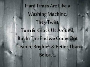 The Real Life Is Hard Times Are Like A Washing Machine, They twist ...