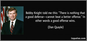 Bobby Knight told me this: