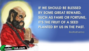 If We Should Be Blessed by bodhidharma Picture Quotes