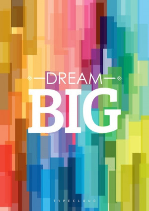 Inspirational Quotes / Dream Big!