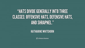 ... into three classes: offensive hats, defensive hats, and shrapnel