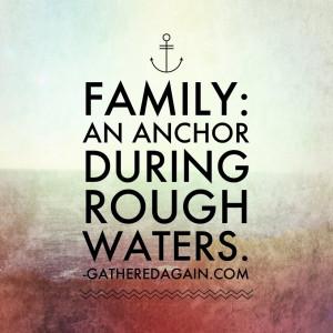 Anchor Quotes Family: an anchor during rough