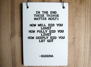 Buddha Quote Wall Decor - In The End These Things Matter Most - 120 ...