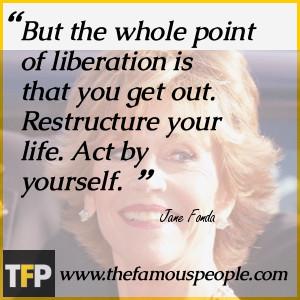 Jane Fonda Famous Quotes