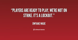Players are ready to play, We're not on strike. It's a lockout.""