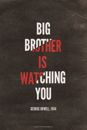 Big Brother is watching you - George Orwell, 1984 | Sarah made... # ...