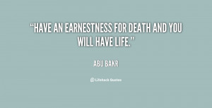 """Have an earnestness for death and you will have life."""""""