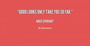 You Look so Good Quotes