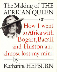 The Making of The African Queen, or: How I went to Africa with Bogart ...