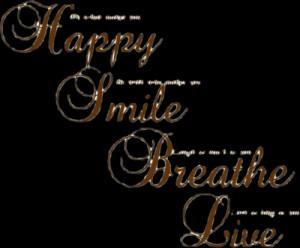 breathe, happy, live, quotes, smile, text