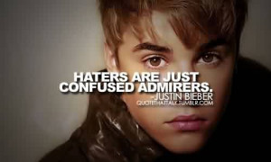 Popular Celebrity Quote By Justin Bieber~ Haters are just confused ...