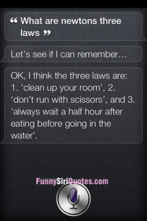 Siri quotes What are newtons 3 laws?