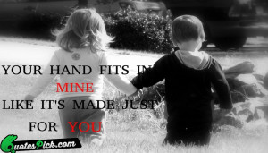 Your Hand Fits In Mine by unknown Picture Quotes