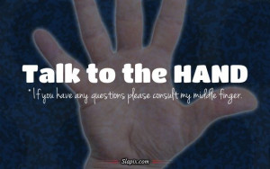 Talk to the hand | Others on Slapix.com