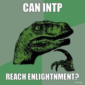 CAN INTP, REACH ENLIGHTNMENT?