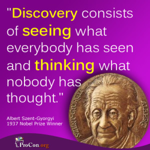 ... seeing what everybody has seen and thinking what nobody has thought