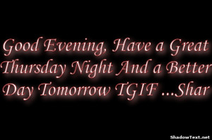 ... Evening-Have-a-Great-Thursday-Night-And-a-Better-Day-Tomorr-1cac08.png
