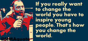 Joe Rogan on Inspiring Young People to Change the World
