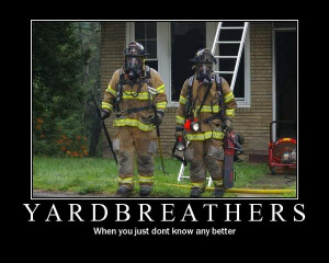 Cool Firefighter Sayings Firefighter Brotherhood Quotes
