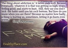 Quote on addictions - The thing about addiction is, it never ends well ...