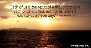 each-of-us-is-the-result-of-a-thought-of-god-pope-benedict-xvi.jpg