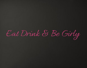Home > Eat Drink Be Girly Wall Decals