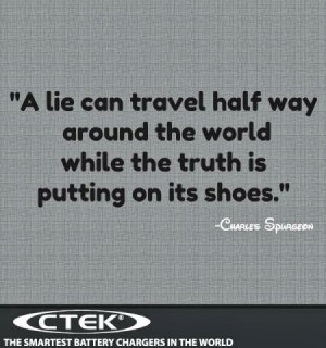 ... half way around the world while the truth is putting on its shoes